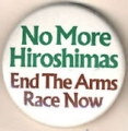 No More Hiroshimas; End the Arms Race Now