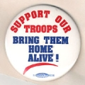 Support Our Troops; Bring Them Home Alive!