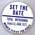 Set The Date; Total Withdrawal from S.E. Asia 1971; Women Strike For Peace