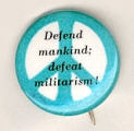 Defend Mankind; Defeat Militarism!