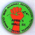 War Against Repression; Guerra Contra Represion; April 5; Wall St.