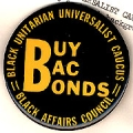 Buy BAC Bonds; Black Unitarian Universalist Caucus; Black Affairs Council