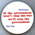If the Government Won't Stop the War We'll Stop the Government; May Day; Washington