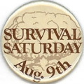 Survival Saturday; Aug. 9th