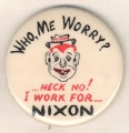 Who, Me Worry? ...Heck No! I Work For...Nixon