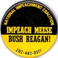 Impeach Meese; Bush Reagan!; National Impeachment Coalition; 202-462-0517