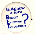 Is Agnew a Sure Bet? Bribery; Extortion; Tax Evasion