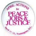 April Actions for Peace Jobs & Justice; April 19-22; Washington, D.C.