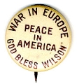 War in Europe; Peace in America; God Bless Wilson