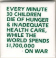 Every Minute 30 Children Die of Hunger & Inadequate Health Care, While the World Spends...