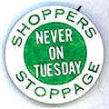 Shoppers Stoppage; Never on Tuesday
