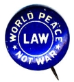 World Peace; Law Not War