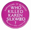 Who Killed Karen Silkwood?. Supporters of Silkwood. Uncover the Cover-Up
