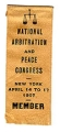 National Arbitration and Peace Congress; New York; April 14 to 17; 1907; Member