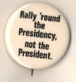 Rally 'Round the Presidency, Not the President