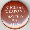 Nuclear Weapons; May They Rust In Peace