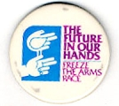 Future in Our Hands, The. Freeze the Arms Race