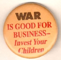 War Is Good for Business - Invest Your Children