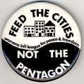 Feed the Cities Not the Pentagon; Women's Int'l League for Peace & Freedom
