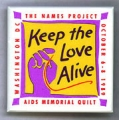 Keep the Love Alive; AIDS Memorial Quilt; Washington D.C.; The Names Project; October 6-8, 1989