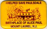 I Helped Save Paulsdale; Birthplace of Alice Paul; Mount Laurel, N.J.