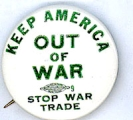 Keep America Out of War; Stop War Trade