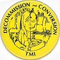 Decommission and Conversion; TMI