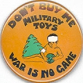Don't Buy Me Military Toys; War Is No Game