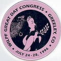 WILPF Great Day Congress; Greeley, CO; July 24-28, 1996