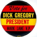 Vote For Dick Gregory President. Mark Lane V.P.