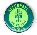 Celebrate Choice; Jan. 22, 1973