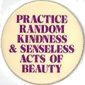 Practice Random Kindness & Senseless Acts Of Beauty