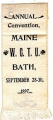 Annual Convention, Maine; W.C.T.U.; Bath, September 28-30, 1897