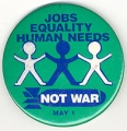Jobs; Equality; Human Needs; Not War; May 1