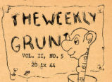 Weekly Grunt, The
