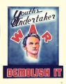 Youths Undertaker. War. Demolish It.