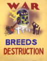 War breeds destruction.