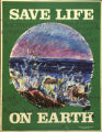 "Save Life on Earth"""". And there will be distress of nations in perplexity at the roaring..."
