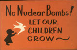 No Nuclear Bombs! Let Our Children Grow.