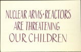 Nuclear Arms & Reactors Are Threatening Our Children