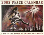 I Am in the World to Change the World: 2005 Peace Calendar