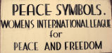 Peace Symbols.  Women's International League for Peace and Freedom