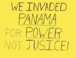 We Invaded Panama For Power Not Justice!