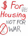 $ For Housing Not For War