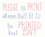 Pledge To Print All News That's Fit To Be Printed But Isn't