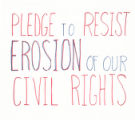 Pledge To Resist Erosion Of Our Civil Rights