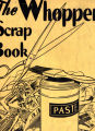 Whopper Scrap Book, The