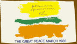 We Can Create Life without War.  The Great Peace March 1986.