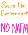 Save the Environment, No NAFTA