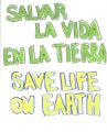 Salvar La Vida en La Tierra, Save Life on Earth